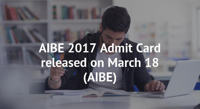 AIBE 2017 Admit Card released on March 18