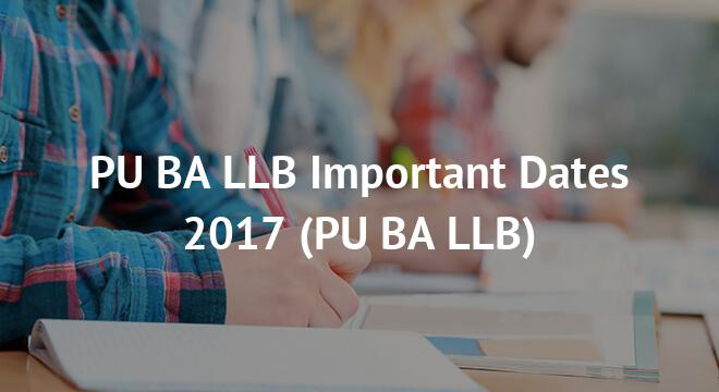 PU BA LLB Important Dates 2017