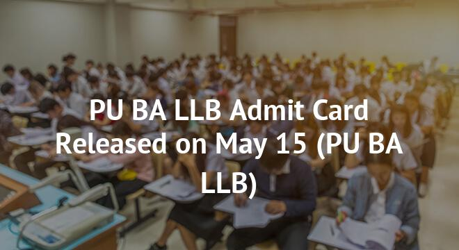 PU BA LLB Admit Card Released on May 15