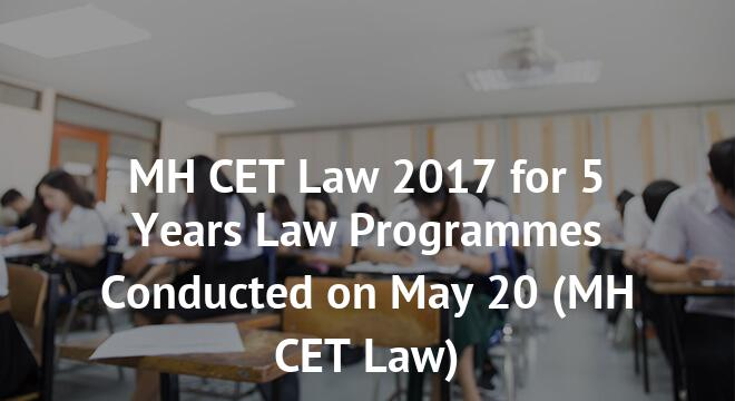 MH CET Law 2017 for 5 Years Law Programmes Conducted on May 20
