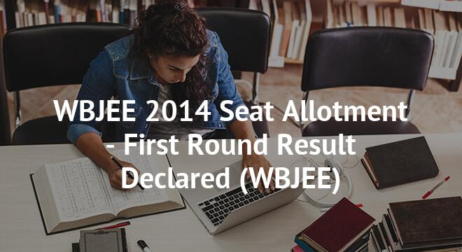 WBJEE 2014 Seat Allotment - First Round Result Declared