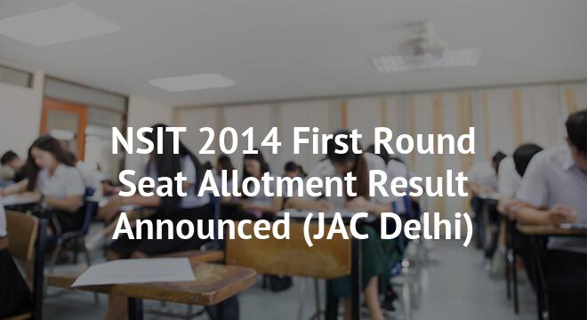 NSIT 2014 First Round Seat Allotment Result Announced