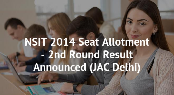 NSIT 2014 Seat Allotment - 2nd Round Result Announced