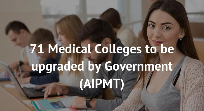 71 Medical Colleges to be upgraded by Government