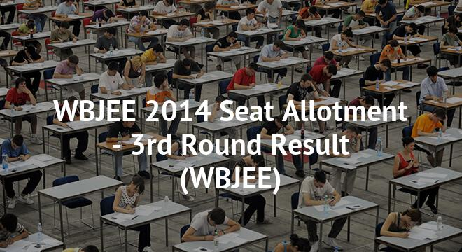 WBJEE 2014 Seat Allotment - 3rd Round Result