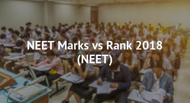 NEET Marks vs Rank 2018