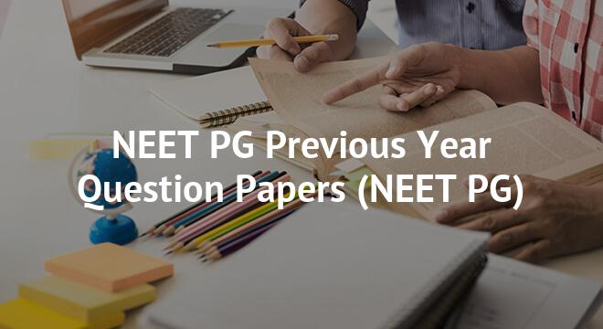 NEET PG Previous Year Question Papers