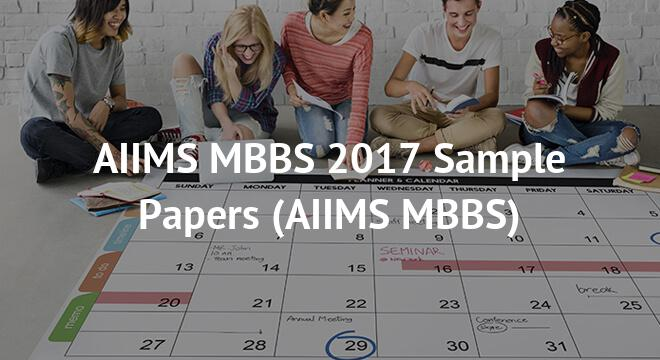 AIIMS MBBS 2017 Sample Papers