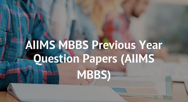 AIIMS MBBS Previous Year Question Paper