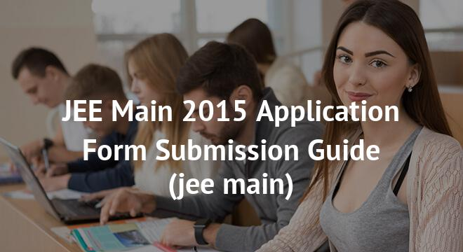 JEE Main 2015 Application Form Submission Guide