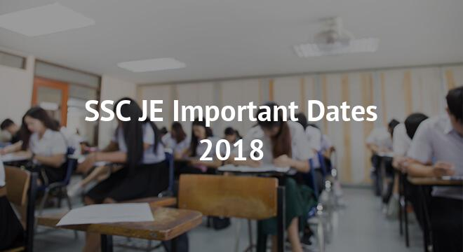 SSC JE Important Dates 2018