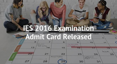 IES 2016 Examination Admit Card Released