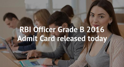 RBI Officer Grade B 2016 Admit Card released today