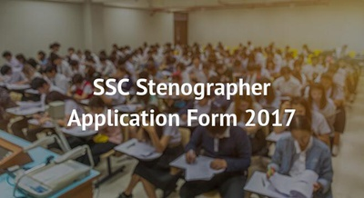 SSC Stenographer Application Form 2017