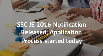 SSC JE 2016 Notification Released, Application Process started today