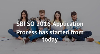 SBI SO 2016 Application Process has started from today