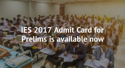IES 2017 Admit Card for Prelims is available now