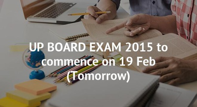 UP BOARD EXAM 2015 to commence on 19 Feb (Tomorrow)