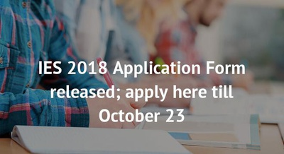 IES 2018 Application Form released; apply here till October 23