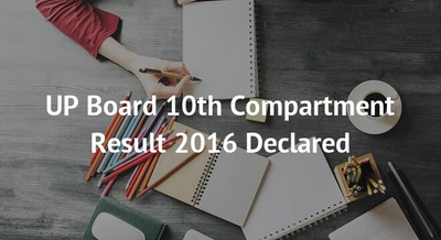 UP Board 10th Compartment Result 2016 Declared