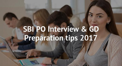 SBI PO Interview & GD Preparation tips 2017