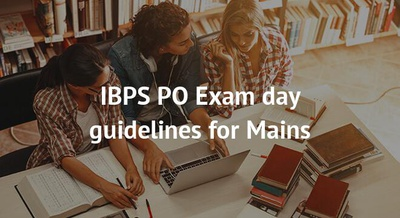 IBPS PO Exam day guidelines for Mains
