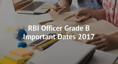 RBI Officer Grade B Important Dates 2017