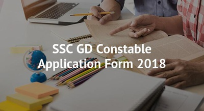 SSC GD Constable Application Form 2018