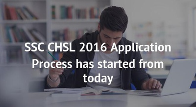 SSC CHSL 2016 Application Process has started from today