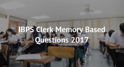 IBPS Clerk Memory Based Questions 2017