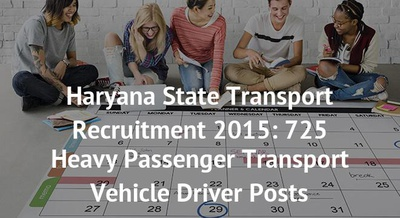 Haryana State Transport Recruitment 2015: 725 Heavy Passenger Transport Vehicle Driver Posts