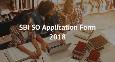 SBI SO Application Form 2018