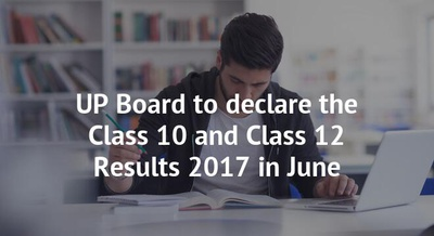 UP Board to declare the Class 10 and Class 12 Results 2017 in June