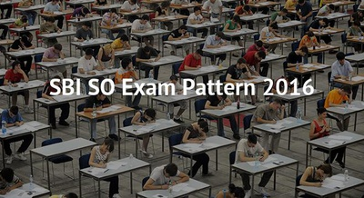 SBI SO Exam Pattern 2016