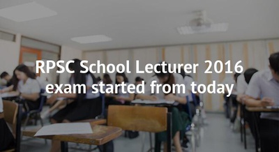 RPSC School Lecturer 2016 exam started from today