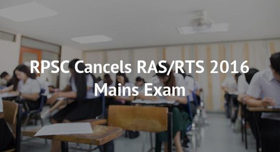 RPSC Cancels RAS/RTS 2016 Mains Exam