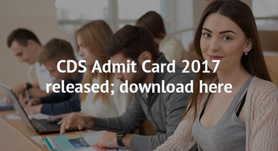CDS Admit Card 2017 released; download here