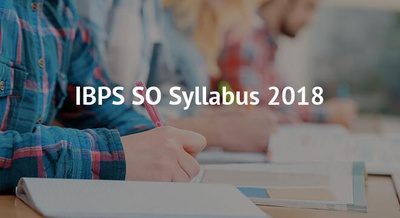 IBPS SO Syllabus 2018