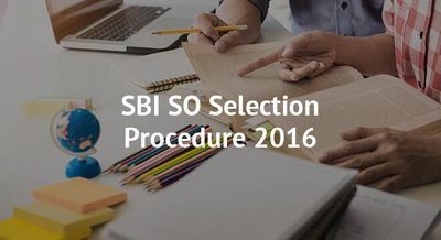 SBI SO Selection Procedure 2016