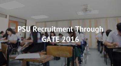 PSU Recruitment Through GATE 2016