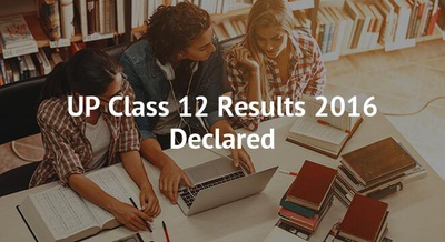 UP Class 12 Results 2016 Declared