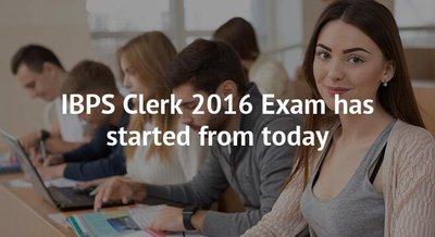 IBPS Clerk 2016 Exam has started from today