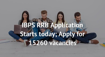 IBPS RRB Application Starts today; Apply for 15260 vacancies