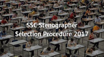 SSC Stenographer Selection Procedure 2017