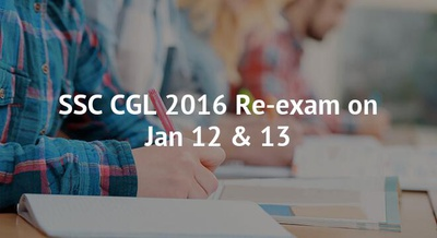 SSC CGL 2016 Re-exam on Jan 12 & 13