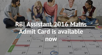 RBI Assistant 2016 Mains Admit Card is available now
