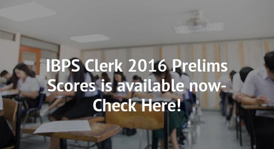 IBPS Clerk 2016 Prelims Scores is available now-Check Here!