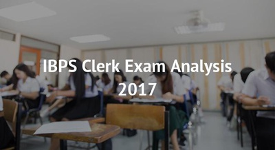 IBPS Clerk Exam Analysis 2017
