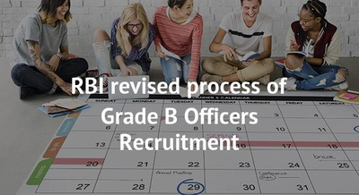 RBI revised process of Grade B Officers Recruitment