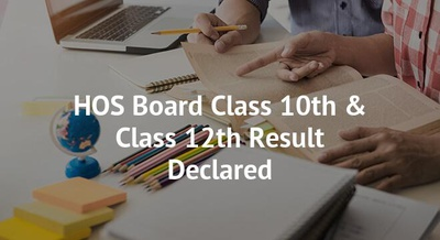 HOS Board Class 10th & Class 12th Result Declared